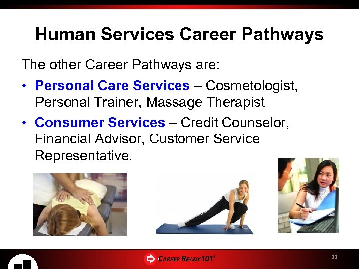 Human Services Career Pathways The other Career Pathways are: • Personal Care Services –