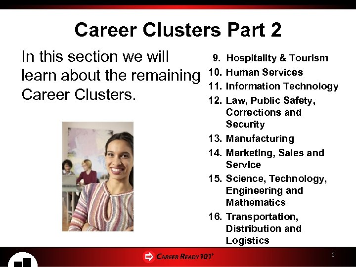 Career Clusters Part 2 9. Hospitality & Tourism In this section we will learn