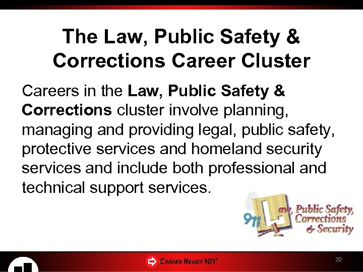 The Law, Public Safety & Corrections Career Cluster Careers in the Law, Public Safety