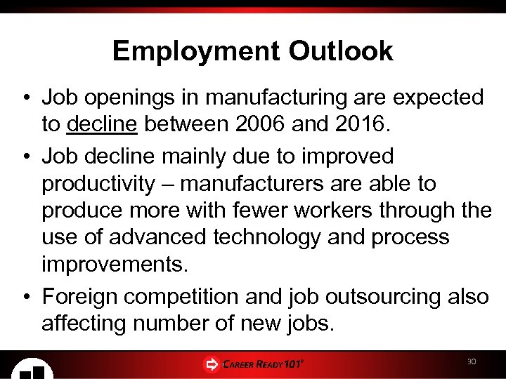 Employment Outlook • Job openings in manufacturing are expected to decline between 2006 and