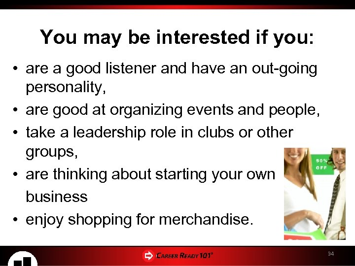 You may be interested if you: • are a good listener and have an