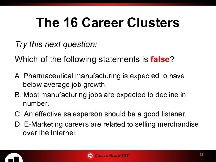 The 16 Career Clusters Try this next question: Which of the following statements is
