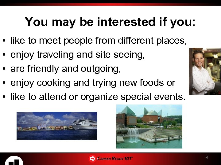 You may be interested if you: • • • like to meet people from