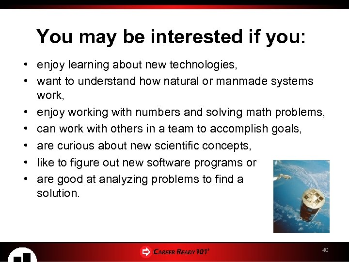 You may be interested if you: • enjoy learning about new technologies, • want