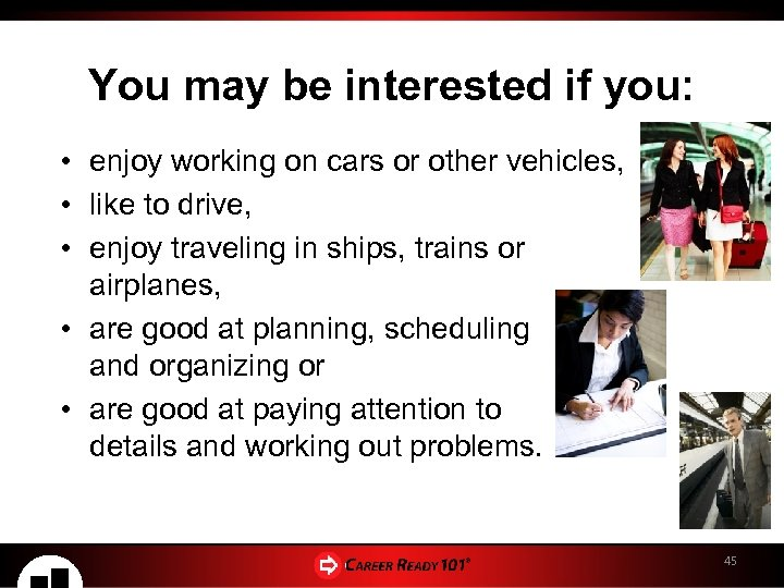 You may be interested if you: • enjoy working on cars or other vehicles,