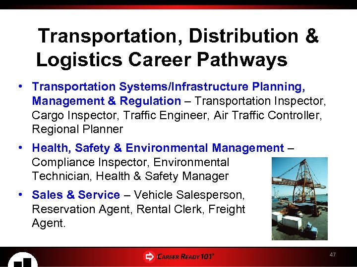 Transportation, Distribution & Logistics Career Pathways • Transportation Systems/Infrastructure Planning, Management & Regulation –