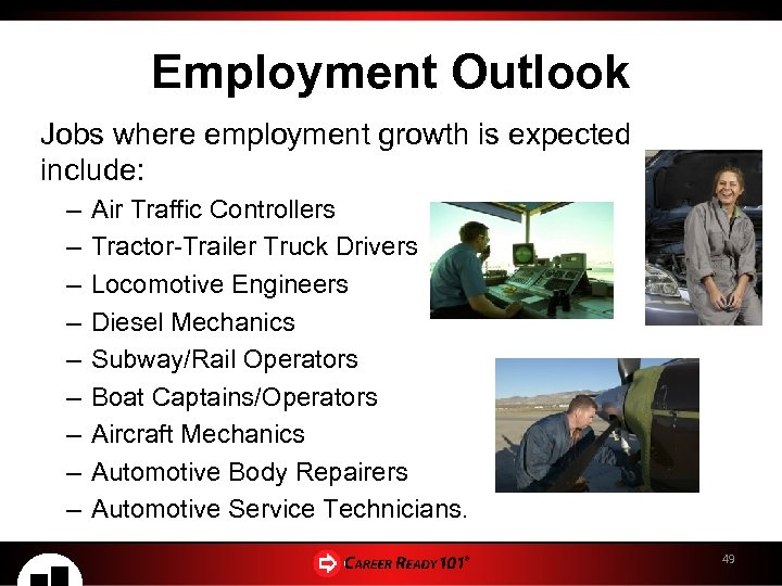 Employment Outlook Jobs where employment growth is expected include: – – – – –