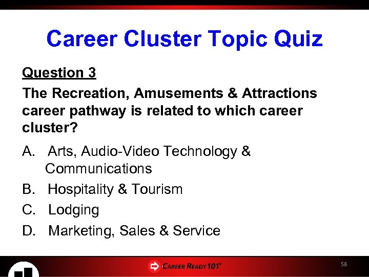 Career Cluster Topic Quiz Question 3 The Recreation, Amusements & Attractions career pathway is