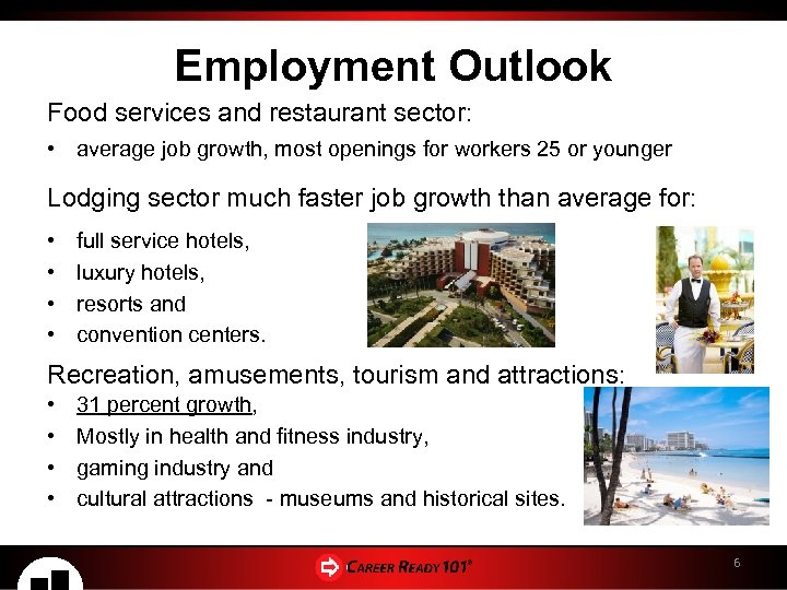 Employment Outlook Food services and restaurant sector: • average job growth, most openings for