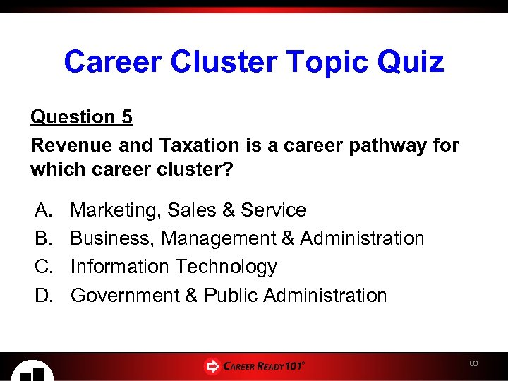Career Cluster Topic Quiz Question 5 Revenue and Taxation is a career pathway for
