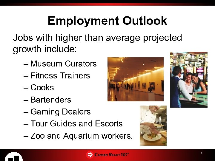 Employment Outlook Jobs with higher than average projected growth include: – Museum Curators –