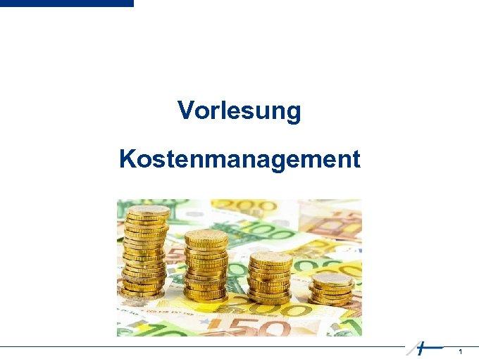 Vorlesung Kostenmanagement 1