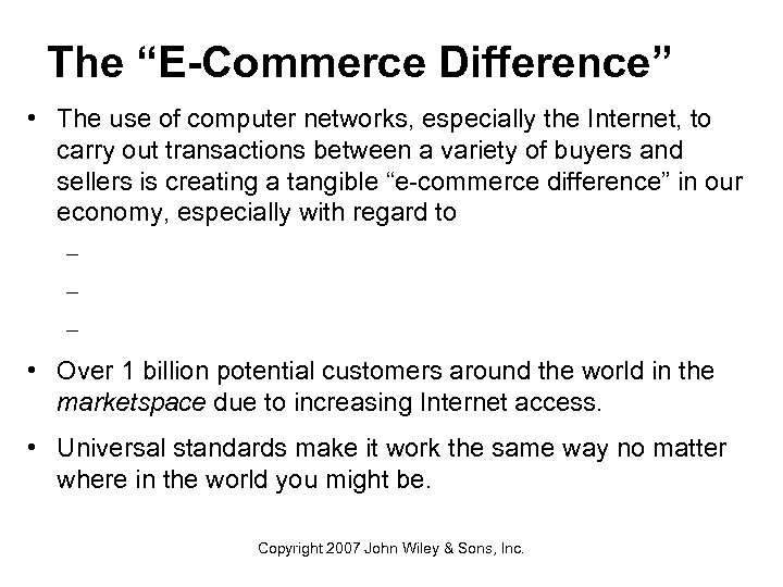 """The """"E-Commerce Difference"""" • The use of computer networks, especially the Internet, to carry"""