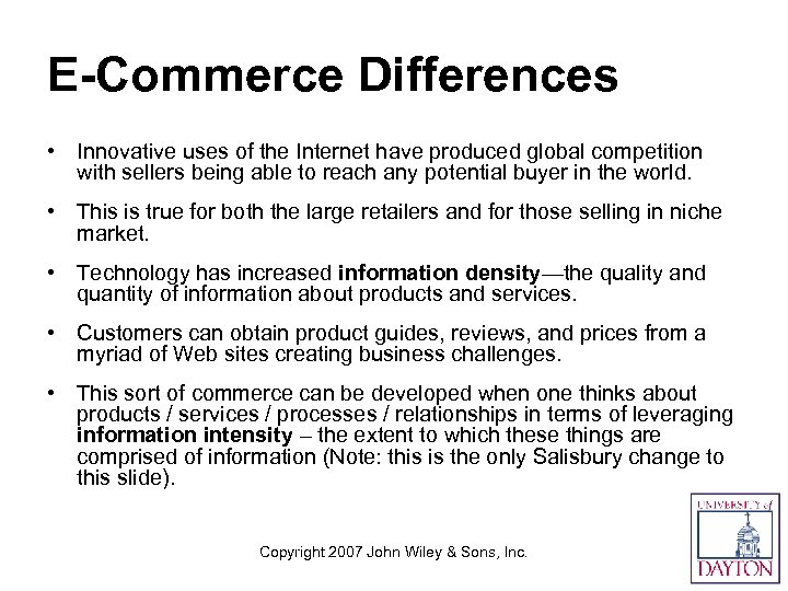 E-Commerce Differences • Innovative uses of the Internet have produced global competition with sellers