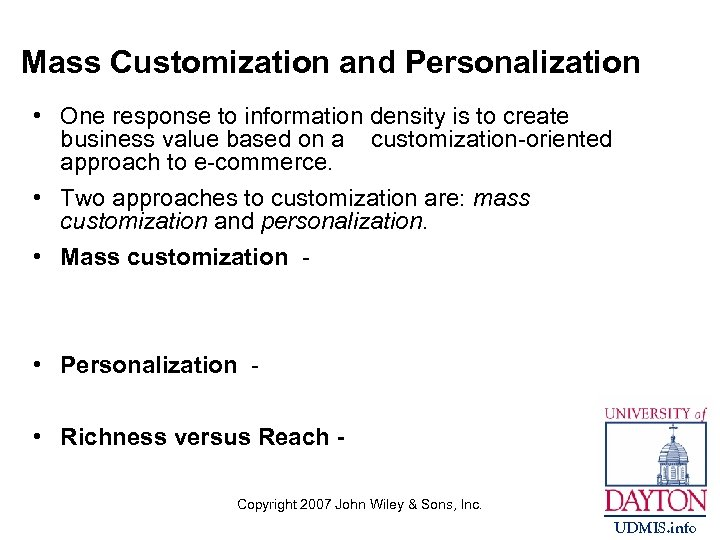Mass Customization and Personalization • One response to information density is to create business