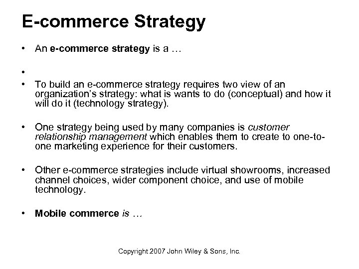 E-commerce Strategy • An e-commerce strategy is a … • • To build an