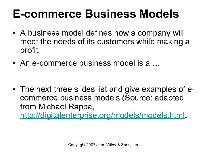 E-commerce Business Models • A business model defines how a company will meet the