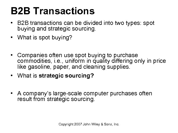 B 2 B Transactions • B 2 B transactions can be divided into two