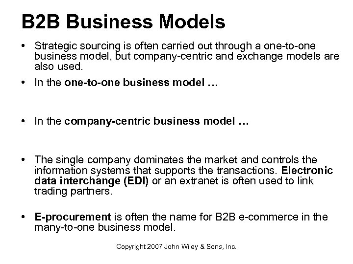 B 2 B Business Models • Strategic sourcing is often carried out through a