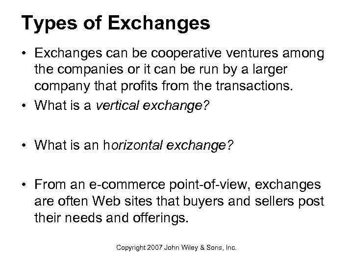 Types of Exchanges • Exchanges can be cooperative ventures among the companies or it