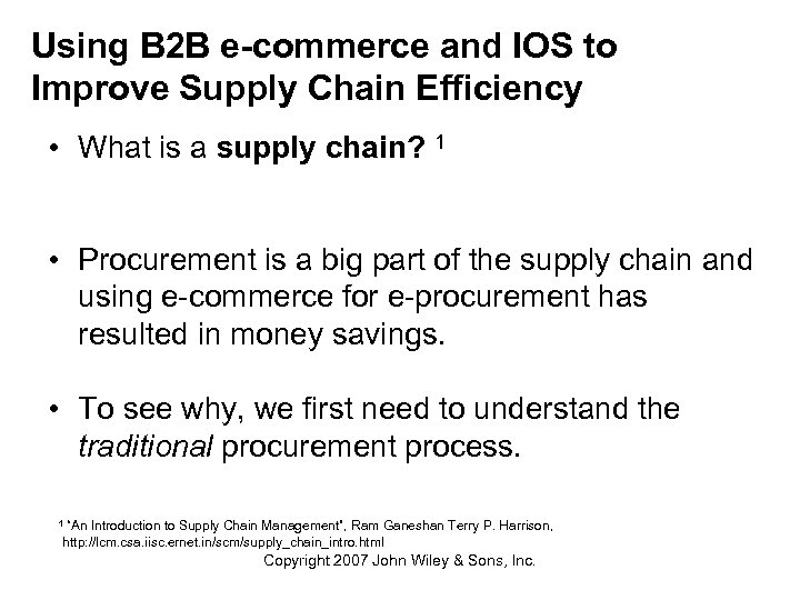 Using B 2 B e-commerce and IOS to Improve Supply Chain Efficiency • What