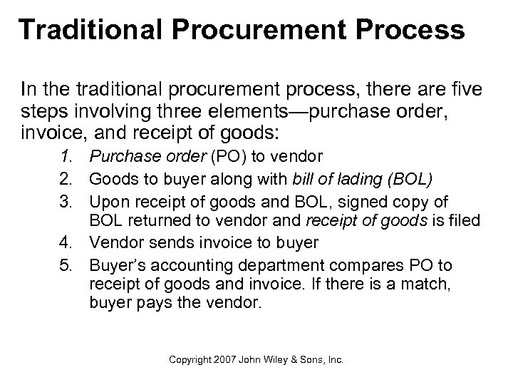 Traditional Procurement Process In the traditional procurement process, there are five steps involving three