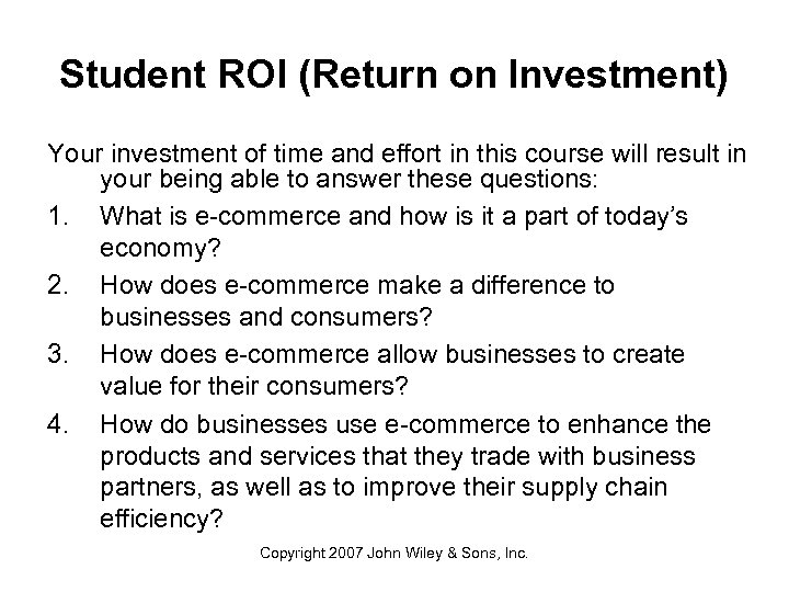 Student ROI (Return on Investment) Your investment of time and effort in this course