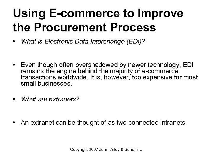 Using E-commerce to Improve the Procurement Process • What is Electronic Data Interchange (EDI)?
