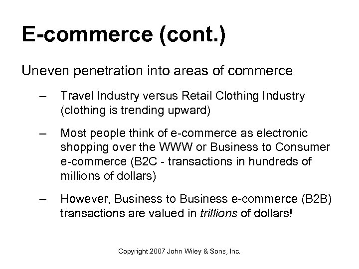 E-commerce (cont. ) Uneven penetration into areas of commerce – Travel Industry versus Retail