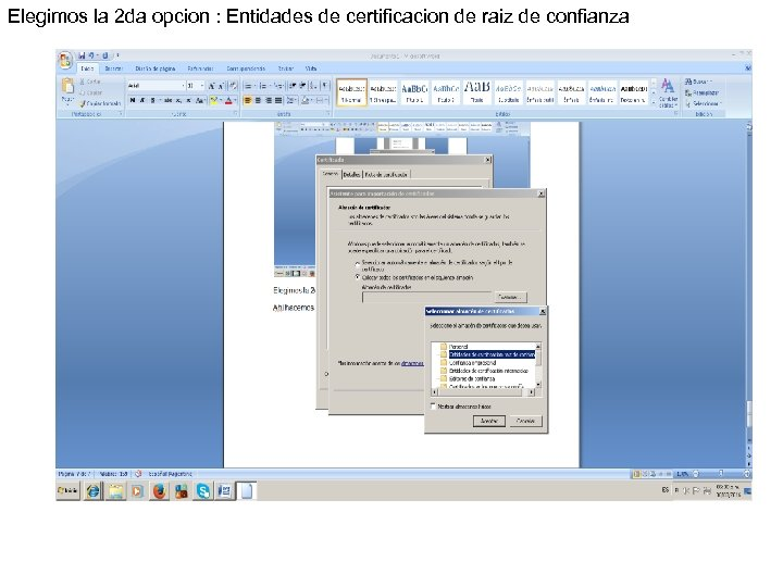 Elegimos la 2 da opcion : Entidades de certificacion de raiz de confianza