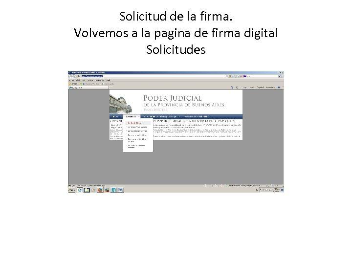 Solicitud de la firma. Volvemos a la pagina de firma digital Solicitudes