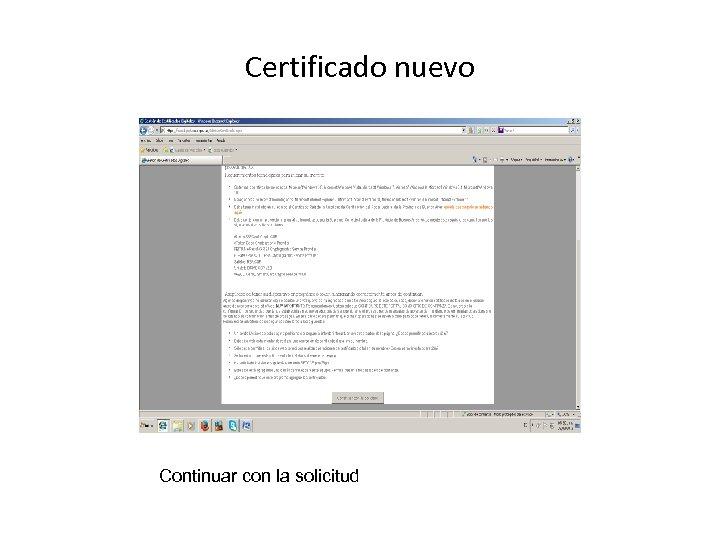 Certificado nuevo Continuar con la solicitud