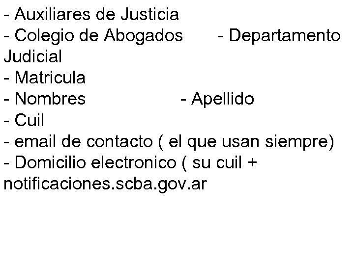- Auxiliares de Justicia - Colegio de Abogados - Departamento Judicial - Matricula -