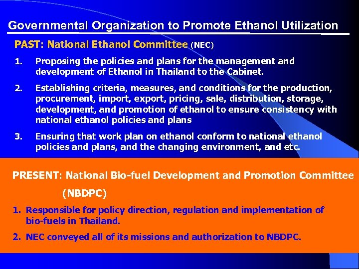 Governmental Organization to Promote Ethanol Utilization PAST: National Ethanol Committee (NEC) 1. Proposing the