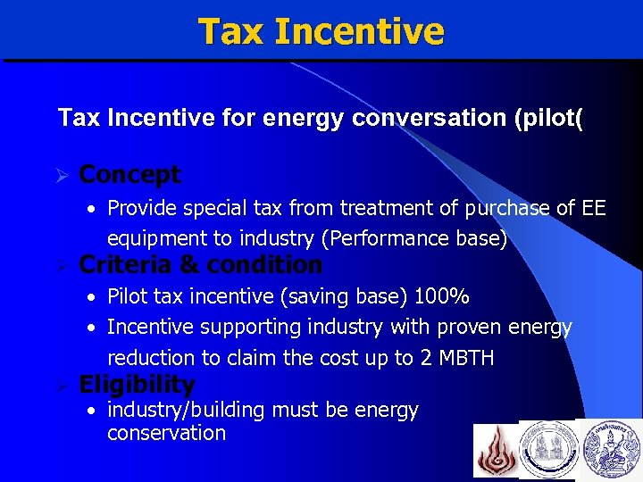 Tax Incentive for energy conversation (pilot( Ø Concept • Provide special tax from treatment