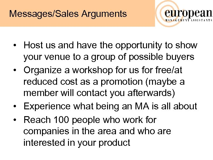 Messages/Sales Arguments • Host us and have the opportunity to show your venue to