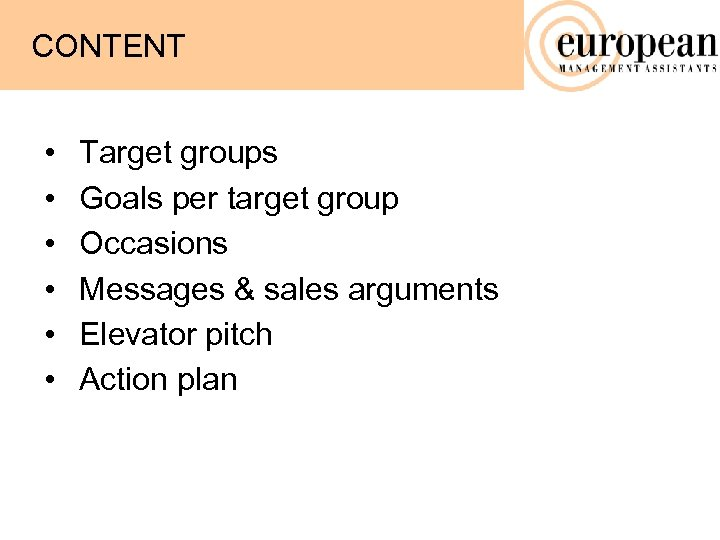 CONTENT • • • Target groups Goals per target group Occasions Messages & sales