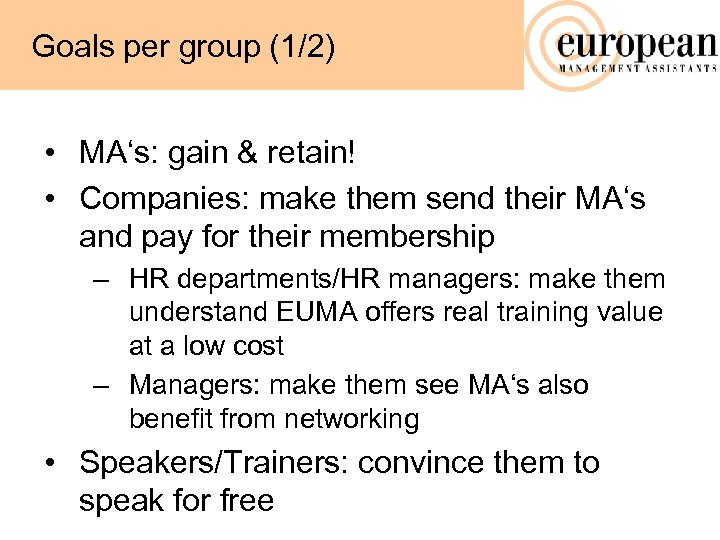 Goals per group (1/2) • MA's: gain & retain! • Companies: make them send