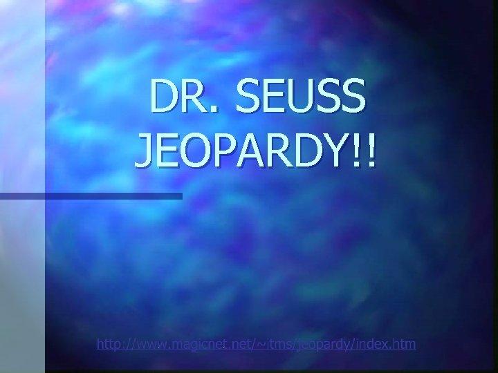 DR. SEUSS JEOPARDY!!
