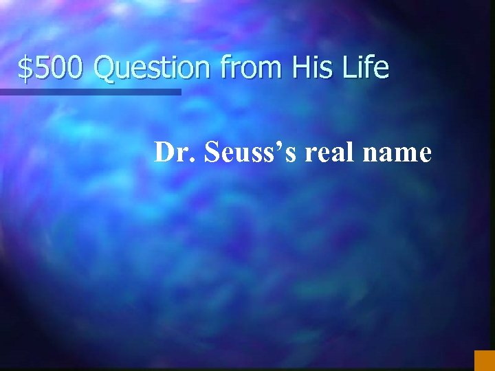$500 Question from His Life Dr. Seuss's real name