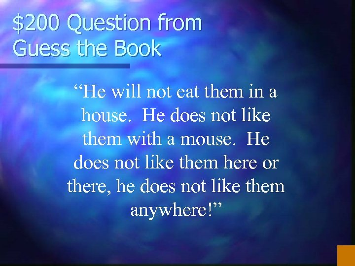 """$200 Question from Guess the Book """"He will not eat them in a house."""