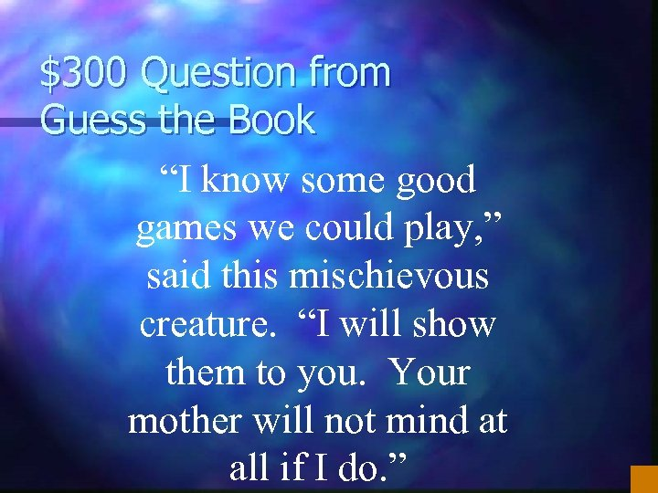 """$300 Question from Guess the Book """"I know some good games we could play,"""