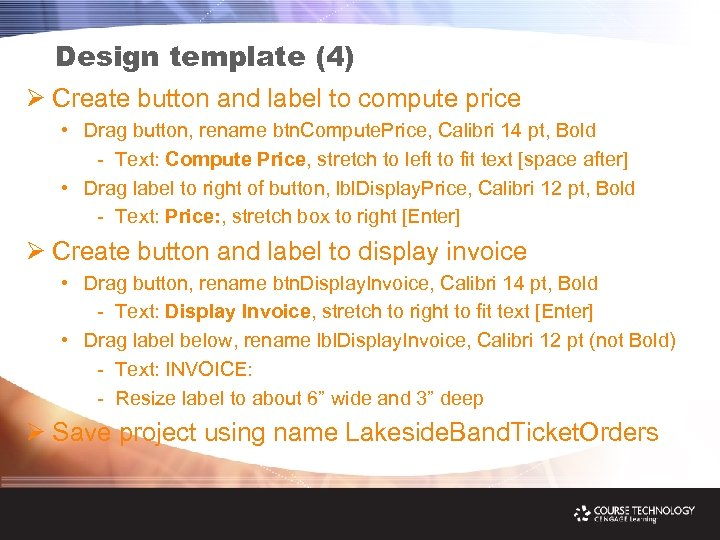 Design template (4) Ø Create button and label to compute price • Drag button,