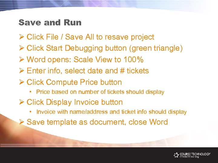 Save and Run Ø Click File / Save All to resave project Ø Click