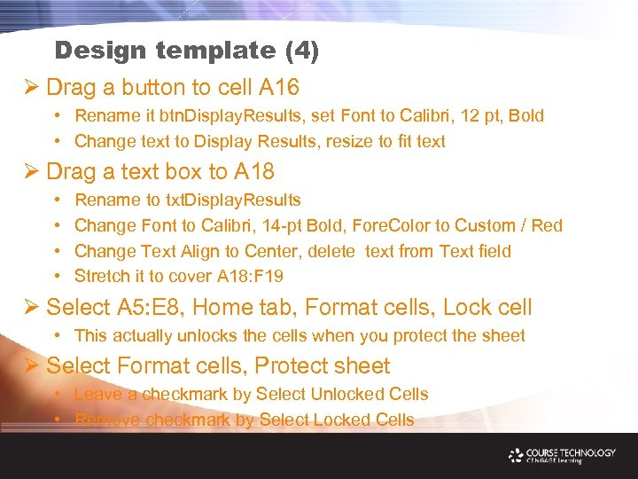 Design template (4) Ø Drag a button to cell A 16 • Rename it