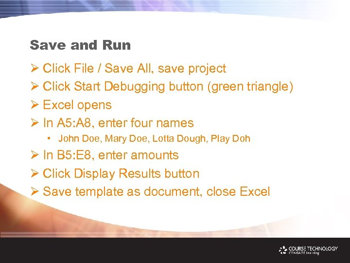 Save and Run Ø Click File / Save All, save project Ø Click Start