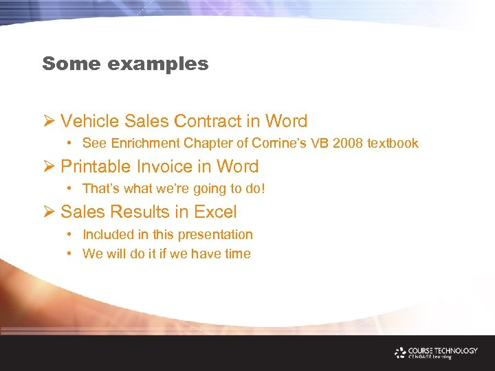 Some examples Ø Vehicle Sales Contract in Word • See Enrichment Chapter of Corrine's