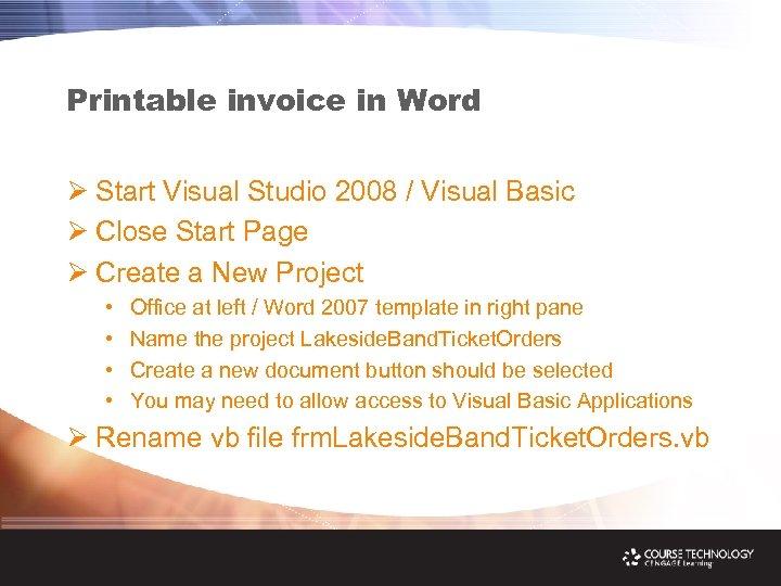 Printable invoice in Word Ø Start Visual Studio 2008 / Visual Basic Ø Close