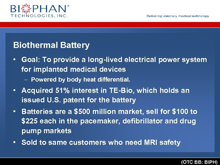 Biothermal Battery • Goal: To provide a long-lived electrical power system for implanted medical