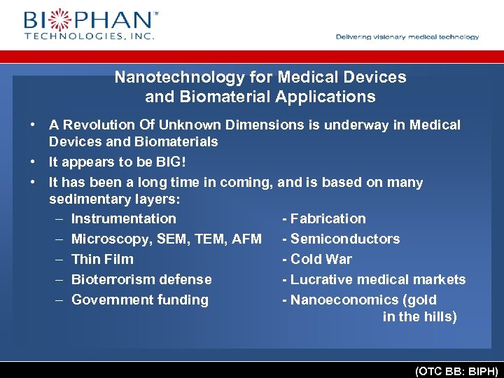 Nanotechnology for Medical Devices and Biomaterial Applications • A Revolution Of Unknown Dimensions is